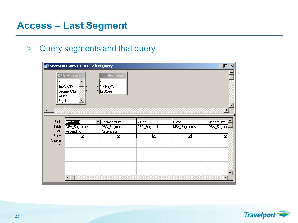 23 Access – Last Segment >Query segments and that query