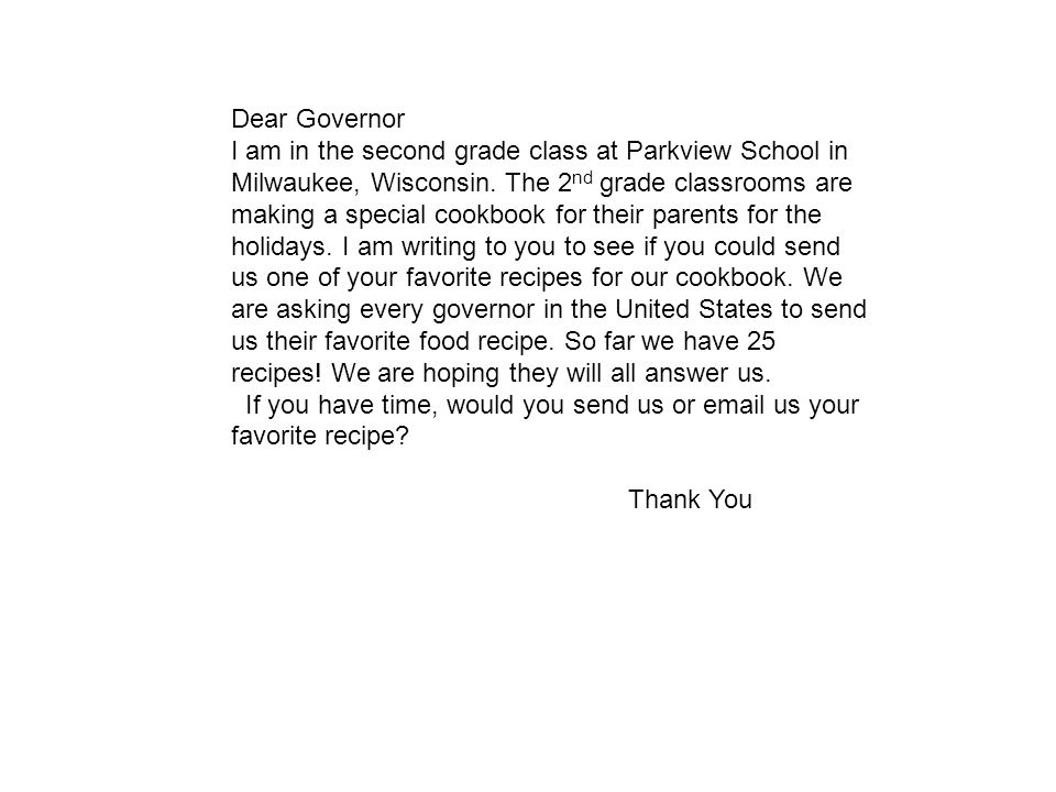 Dear Governor I am in the second grade class at Parkview School in Milwaukee, Wisconsin.