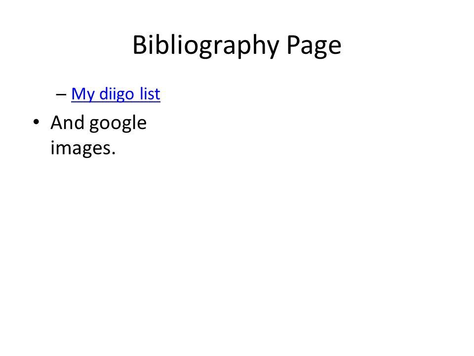 Bibliography Page – My diigo list My diigo list And google images.