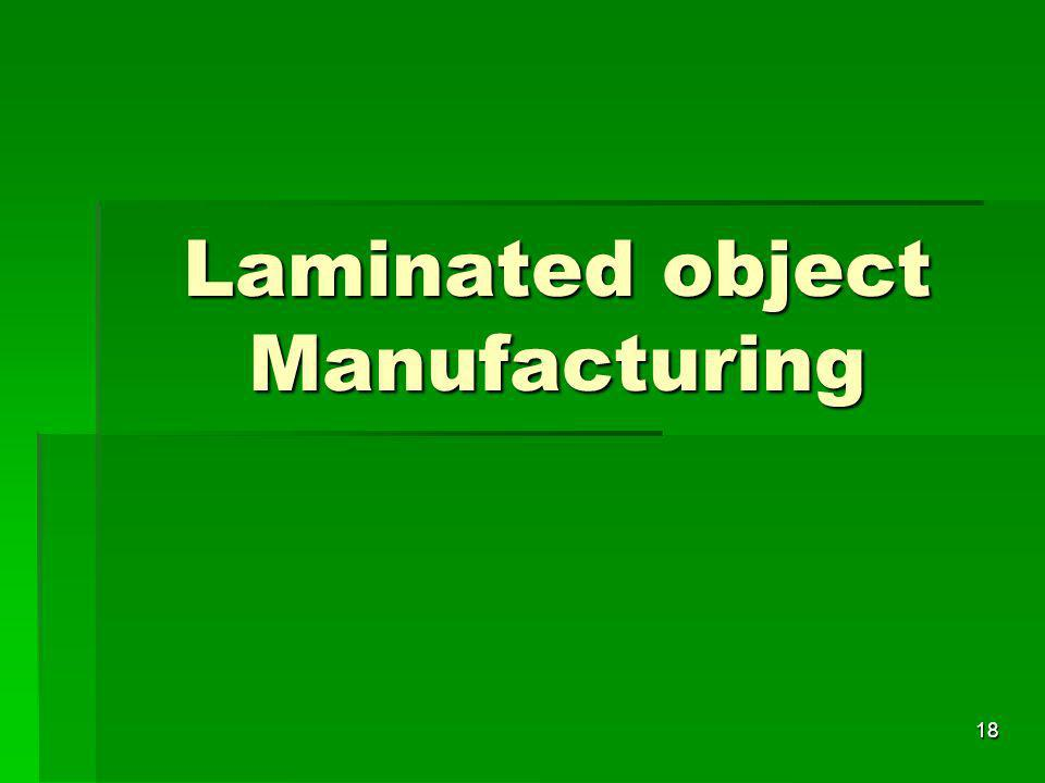 Laminated object Manufacturing 18