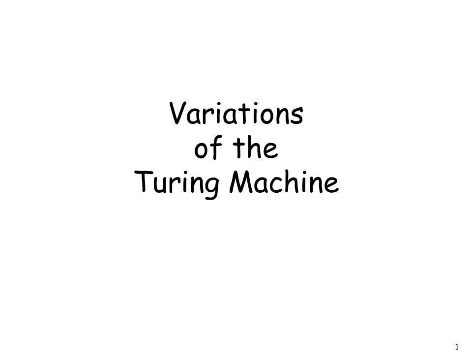 1 Variations of the Turing Machine
