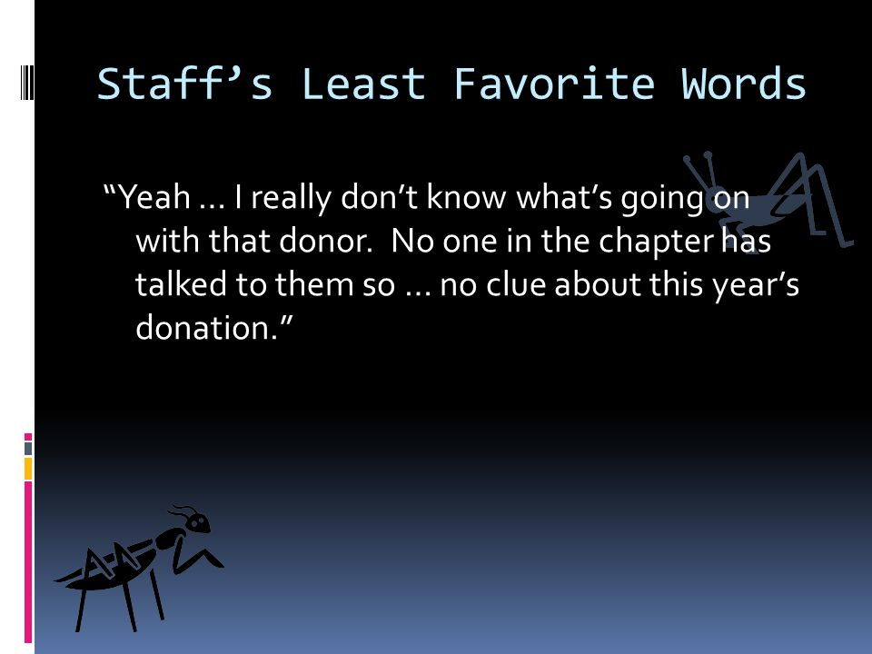 Staffs Least Favorite Words Yeah … I really dont know whats going on with that donor.