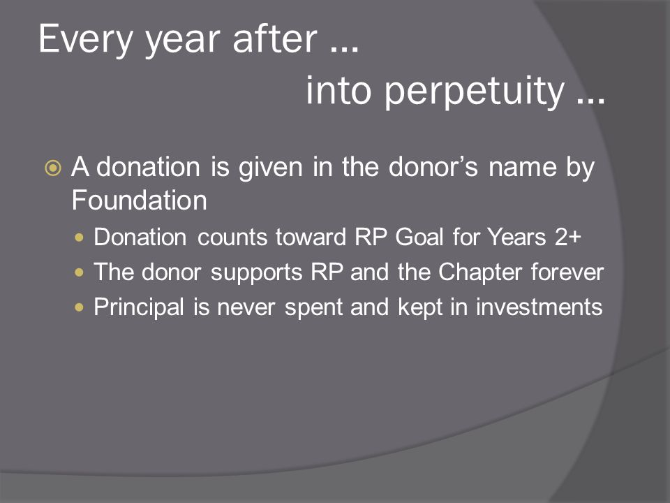 Benefits Chapter Treasury works for the Chapter, supporting Research Makes it easier to reach goal every year Gifts to the Foundation count toward RP Goal Higher interest rate than most accounts Hassle free investment automatically credited by mid-June Can be built upon every year with annual Chapter contributions