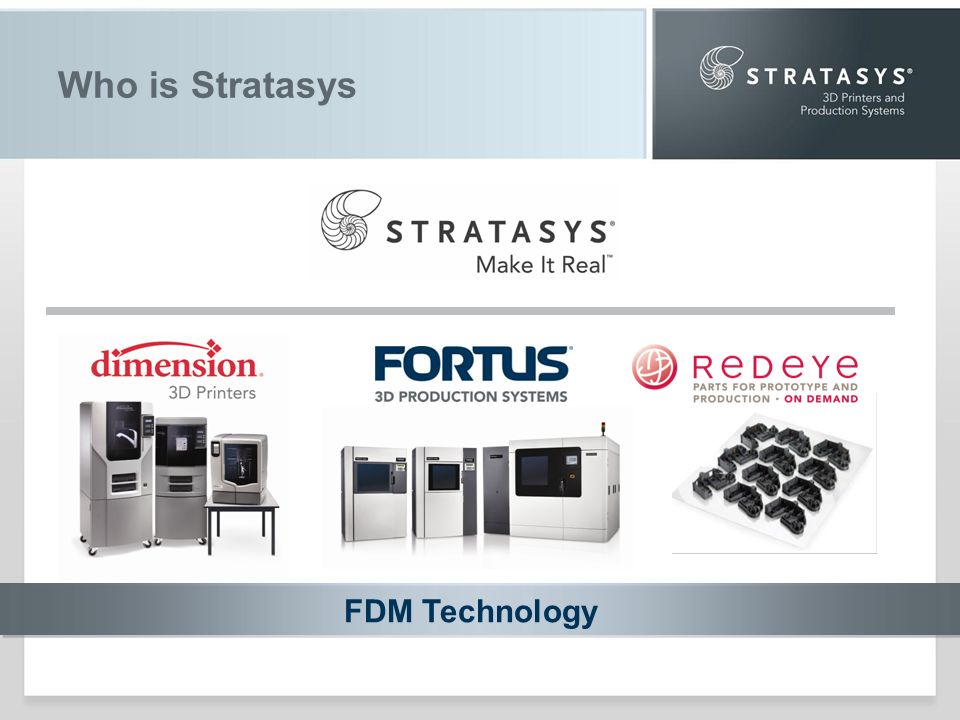 Who is Stratasys FDM Technology