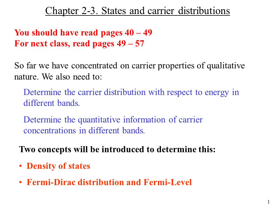 1 Chapter 2-3. States and carrier distributions Determine the carrier distribution with respect to energy in different bands. Determine the quantitati