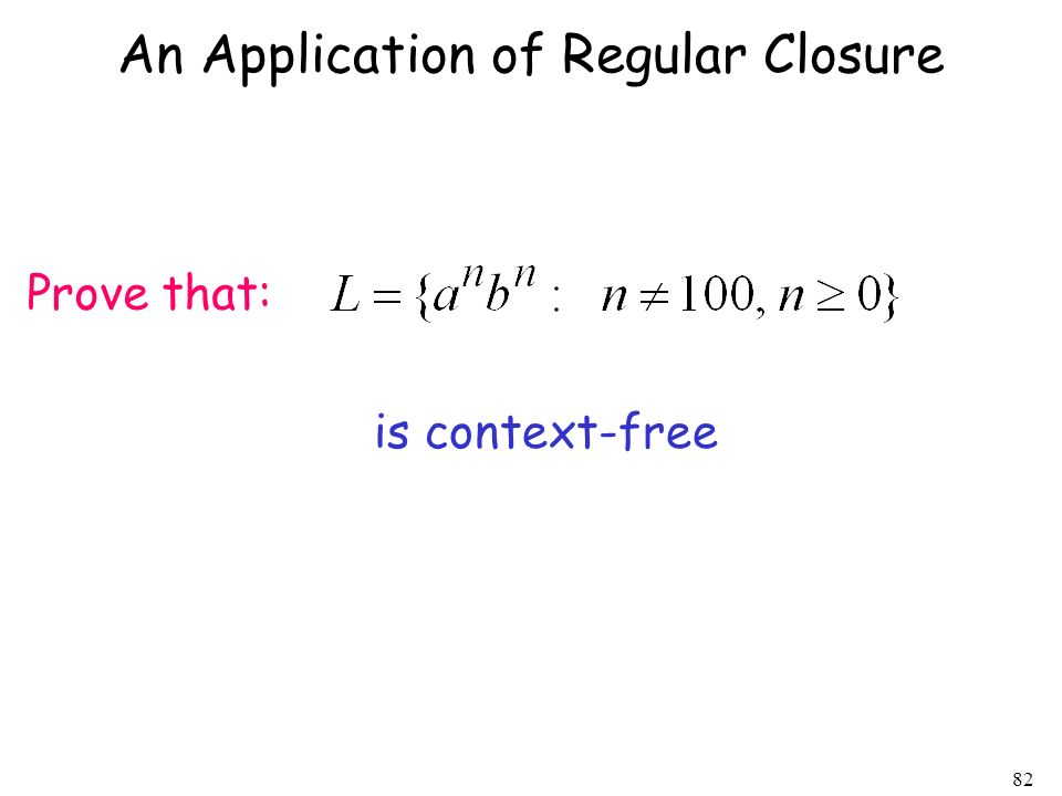 82 An Application of Regular Closure Prove that: is context-free