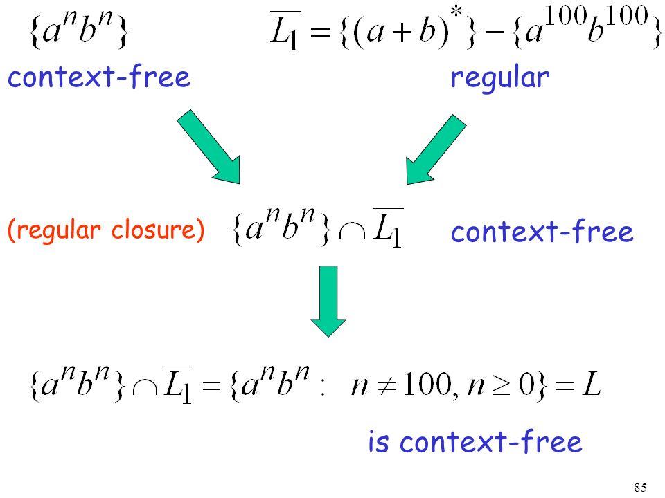 85 regularcontext-free is context-free (regular closure)