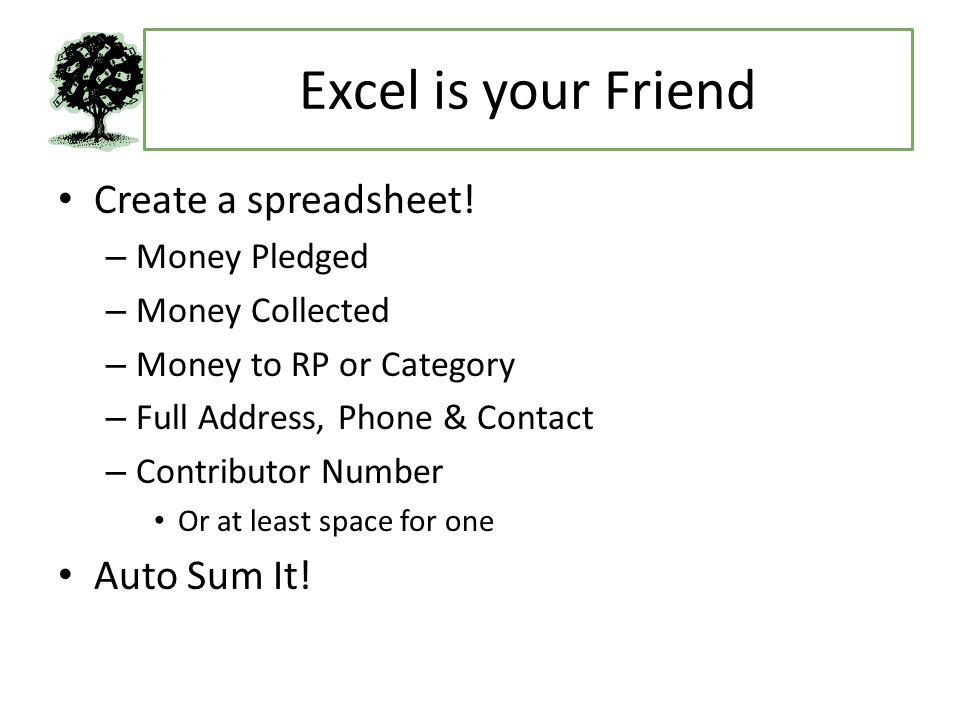 Excel is your Friend Create a spreadsheet.