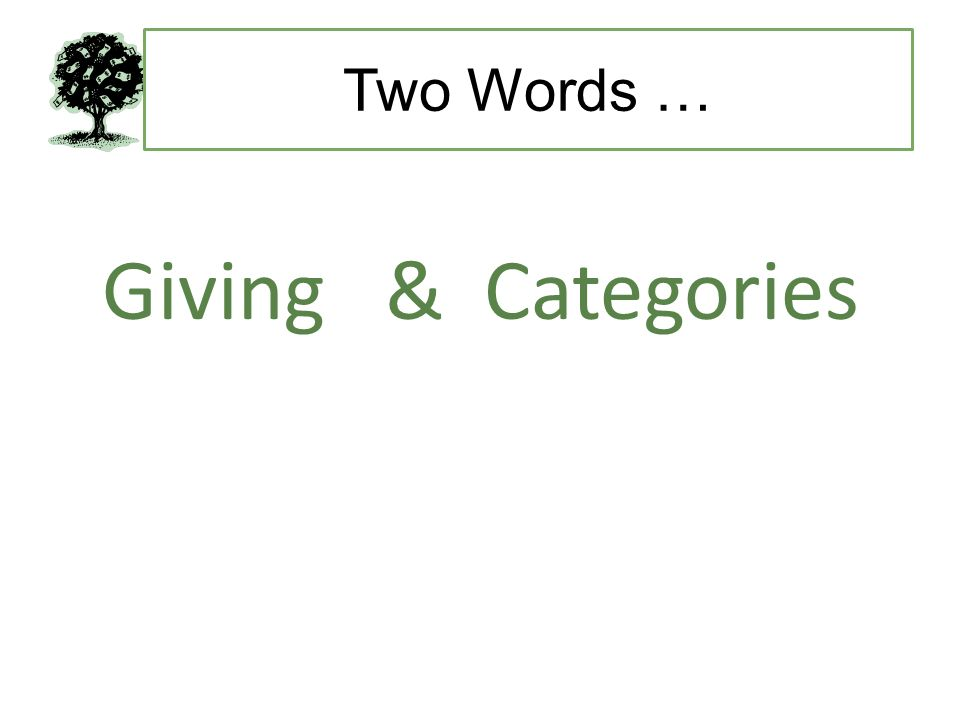 Two Words … Giving & Categories