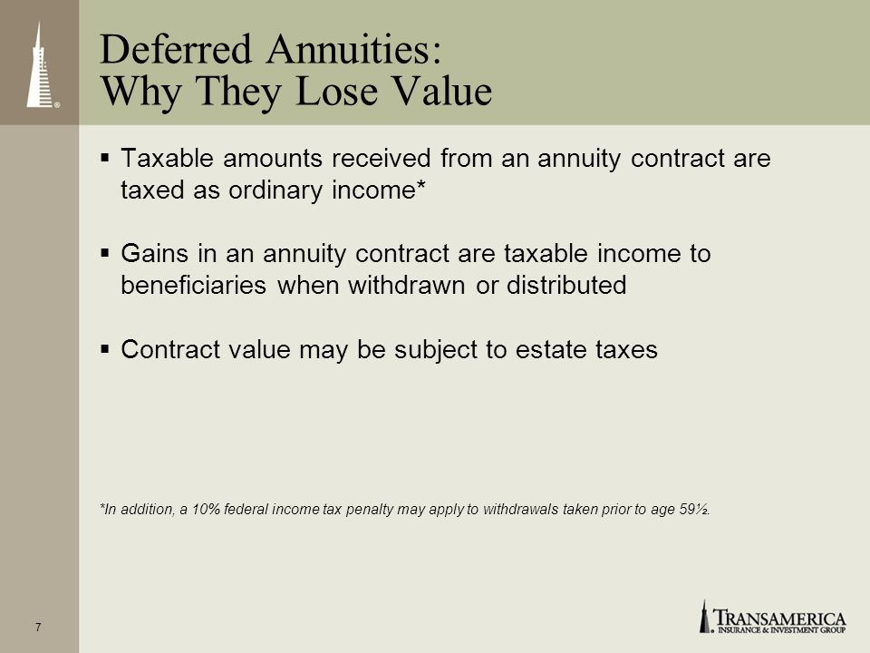 18 Life insurance is key to annuity maximization planning strategy Life insurance policy generally pays its death benefits to beneficiaries income tax–free If structured properly, policy can be kept out of taxable estate Familys legacy is protected for future generations Life insurance policies issued by Transamerica Life Insurance Company, Cedar Rapids, IA 52499, or Transamerica Financial Life Insurance Company, Purchase, NY 10577.