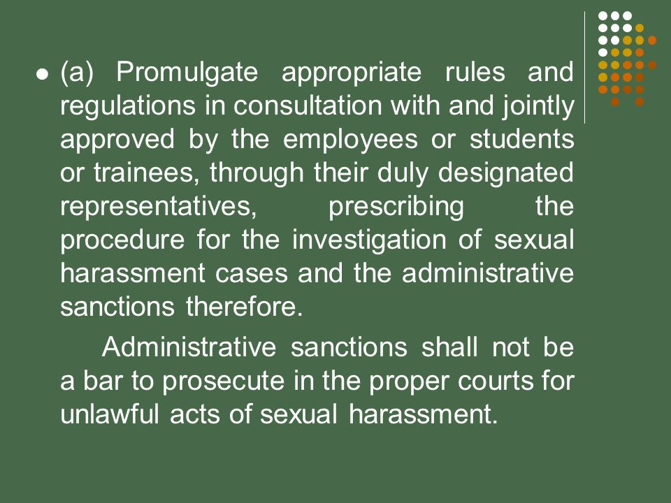 (a) Promulgate appropriate rules and regulations in consultation with and jointly approved by the employees or students or trainees, through their dul
