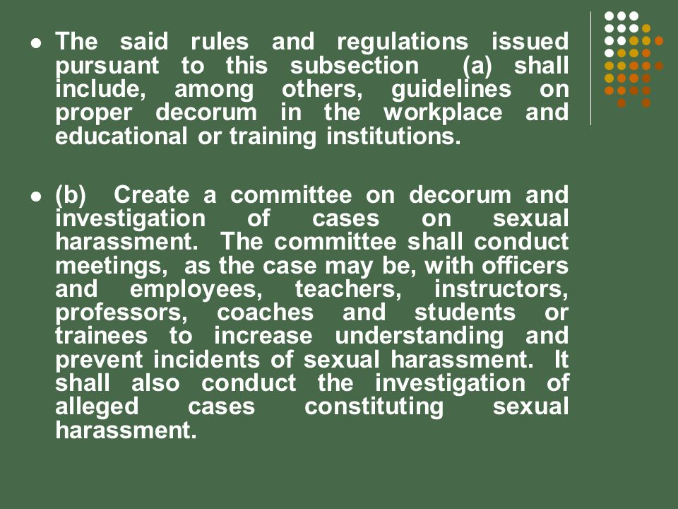 The said rules and regulations issued pursuant to this subsection (a) shall include, among others, guidelines on proper decorum in the workplace and e