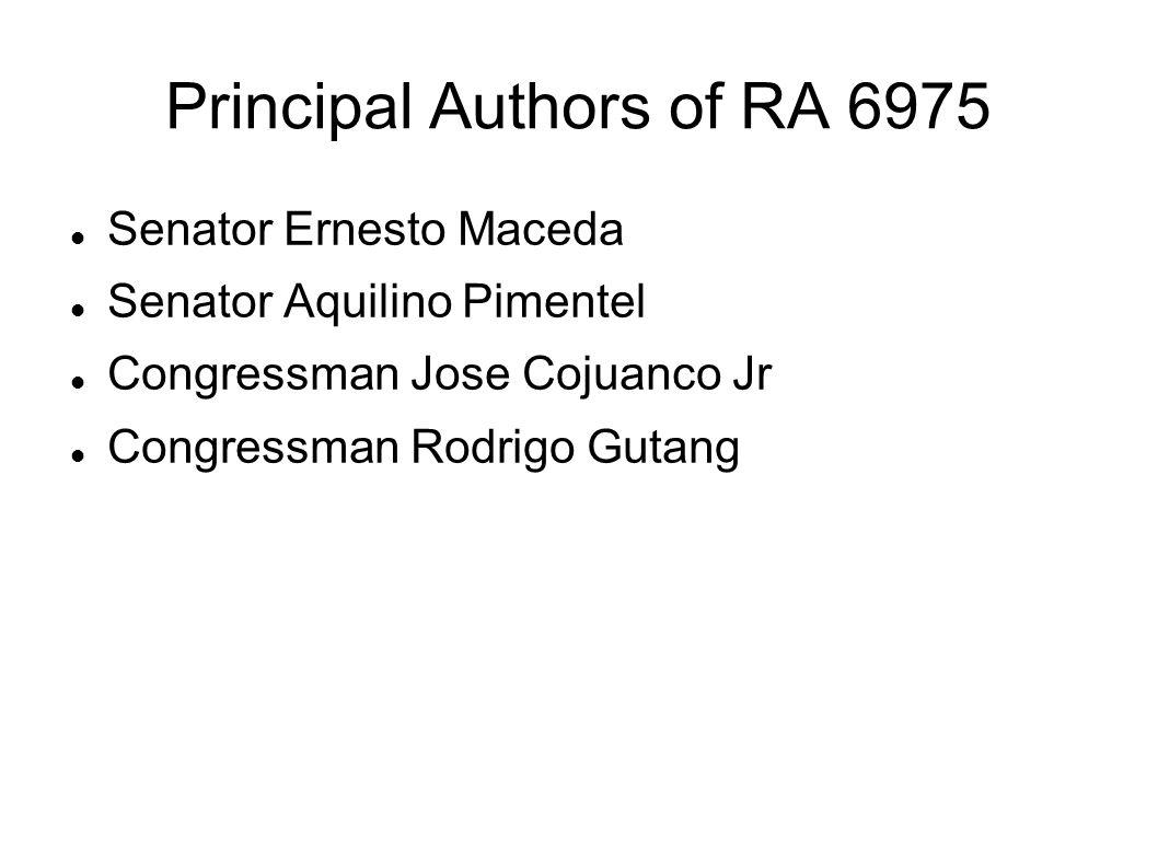 Principal Authors of RA 6975 Senator Ernesto Maceda Senator Aquilino Pimentel Congressman Jose Cojuanco Jr Congressman Rodrigo Gutang