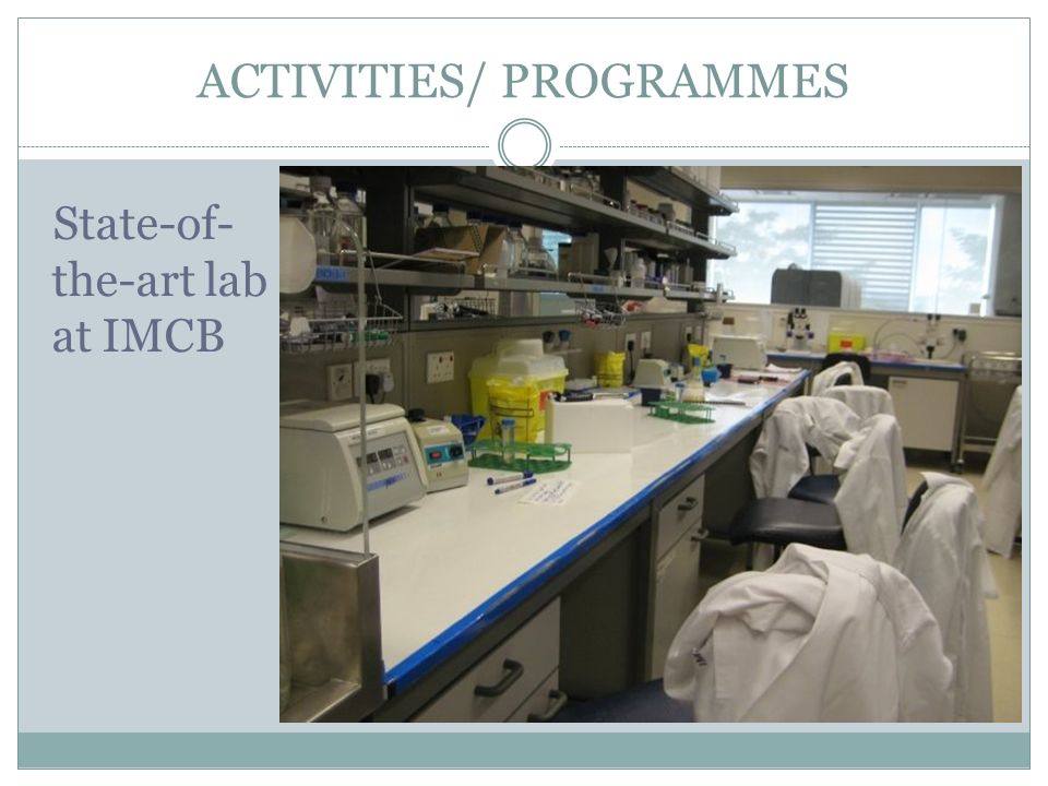 ACTIVITIES/ PROGRAMMES State-of- the-art lab at IMCB