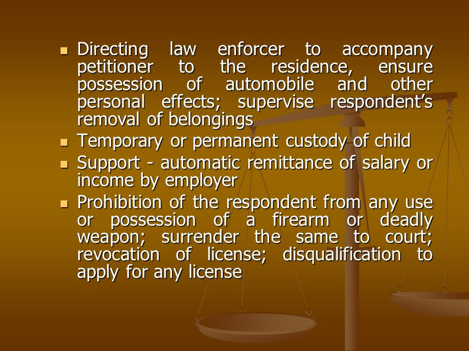 Directing law enforcer to accompany petitioner to the residence, ensure possession of automobile and other personal effects; supervise respondents rem