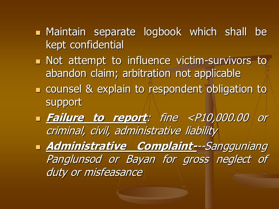 Maintain separate logbook which shall be kept confidential Maintain separate logbook which shall be kept confidential Not attempt to influence victim-