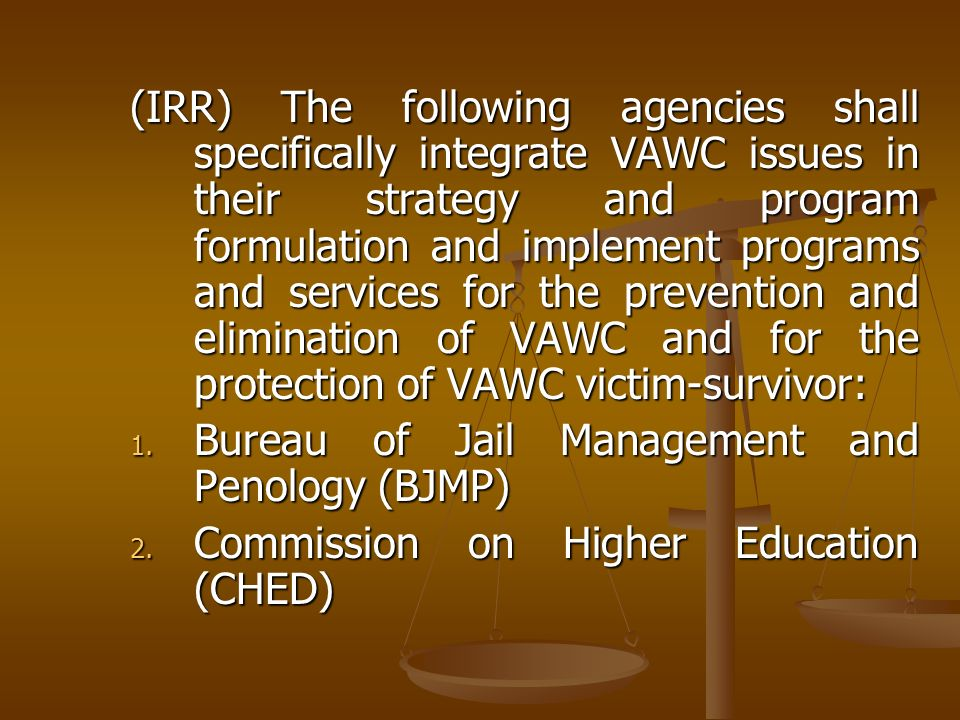 (IRR) The following agencies shall specifically integrate VAWC issues in their strategy and program formulation and implement programs and services fo