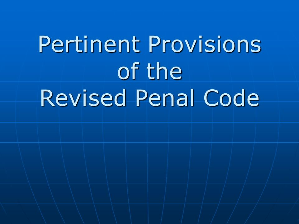 Pertinent Provisions of the Revised Penal Code