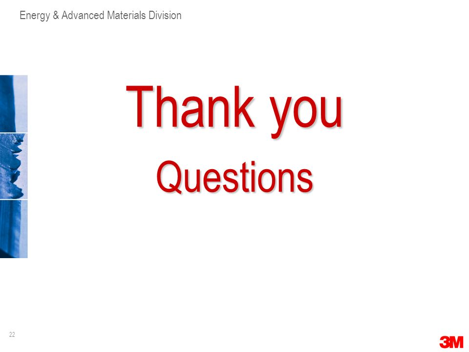 22 Energy & Advanced Materials Division Thank you Questions