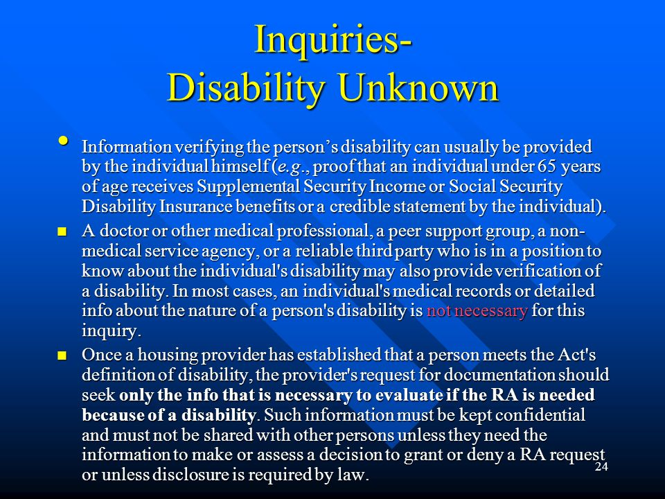 23 Inquiries If the disability is known or readily apparent, but the need for the RA is unknown, the provider may request only info that is necessary to evaluate the disability-related need for the accommodation.