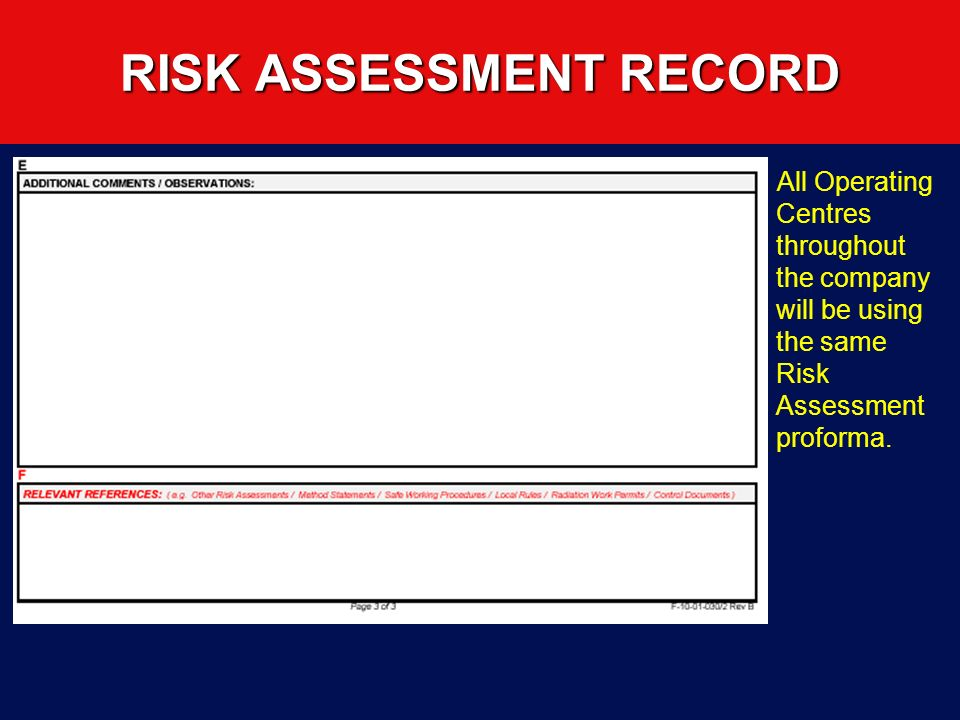RISK ASSESSMENT RECORD All Operating Centres throughout the company will be using the same Risk Assessment proforma.