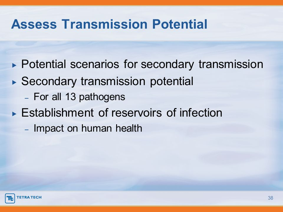 Potential scenarios for secondary transmission Secondary transmission potential – For all 13 pathogens Establishment of reservoirs of infection – Impa