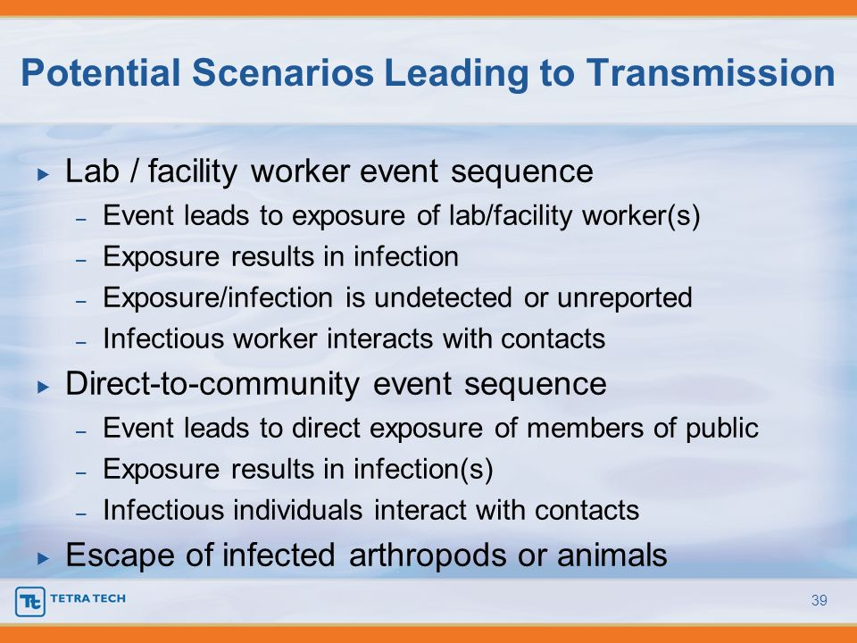 Lab / facility worker event sequence – Event leads to exposure of lab/facility worker(s) – Exposure results in infection – Exposure/infection is undet