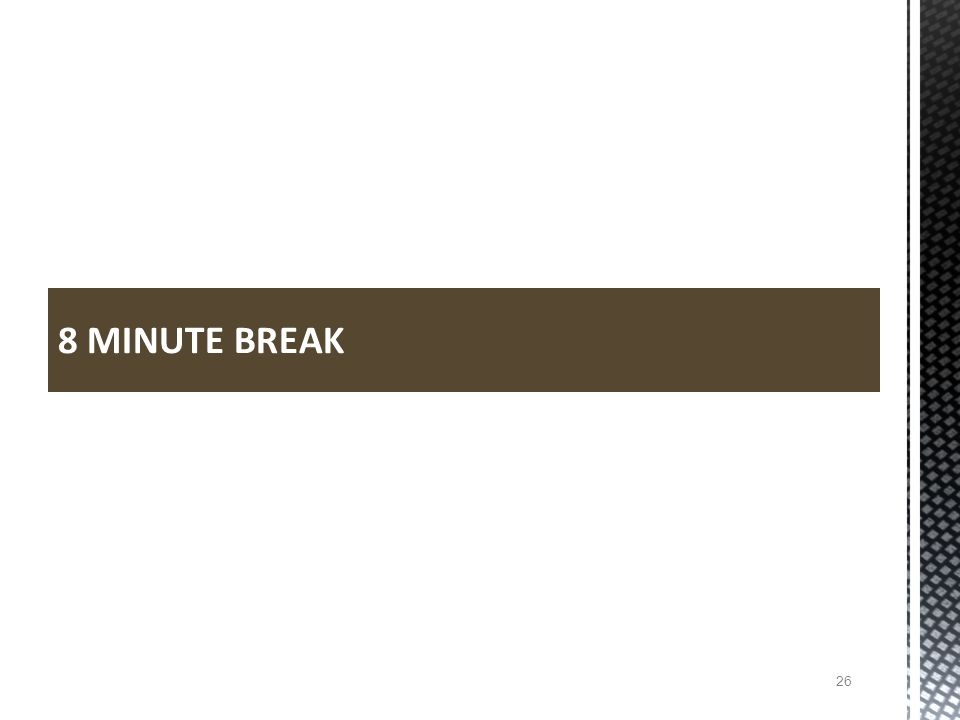 8 MINUTE BREAK 26
