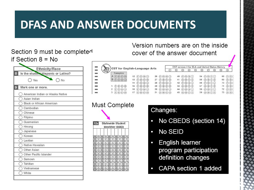 40 Section 9 must be completed if Section 8 = No Version numbers are on the inside cover of the answer document Must Complete DFAS AND ANSWER DOCUMENT