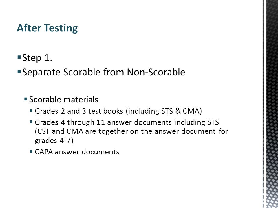 Step 1. Separate Scorable from Non-Scorable Scorable materials Grades 2 and 3 test books (including STS & CMA) Grades 4 through 11 answer documents in