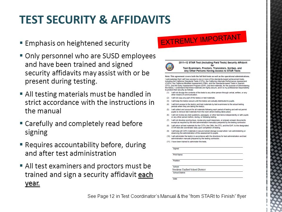 TEST SECURITY & AFFIDAVITS 8 Emphasis on heightened security Only personnel who are SUSD employees and have been trained and signed security affidavit