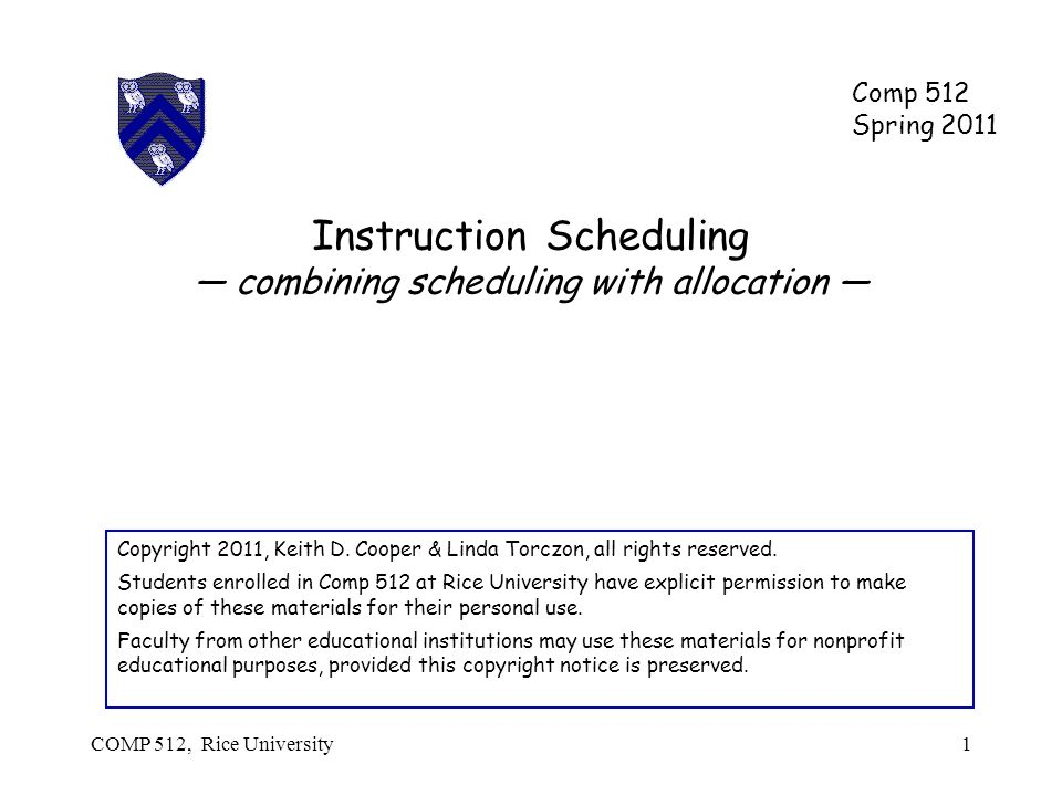Instruction Scheduling combining scheduling with allocation Copyright 2011, Keith D.