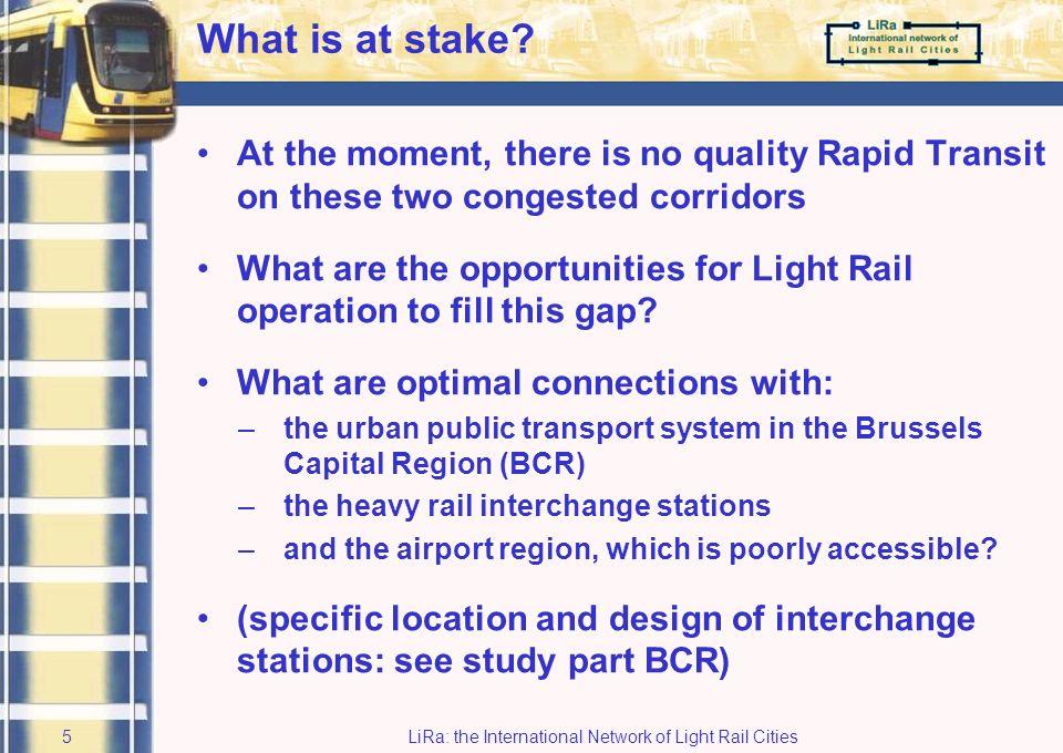 LiRa: the International Network of Light Rail Cities4 Heizel Tervuren Boom Leuven Light Rail on two axes of the RegioNet?