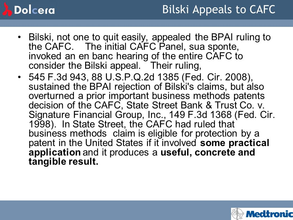 Bilski Appeals to CAFC Bilski, not one to quit easily, appealed the BPAI ruling to the CAFC.