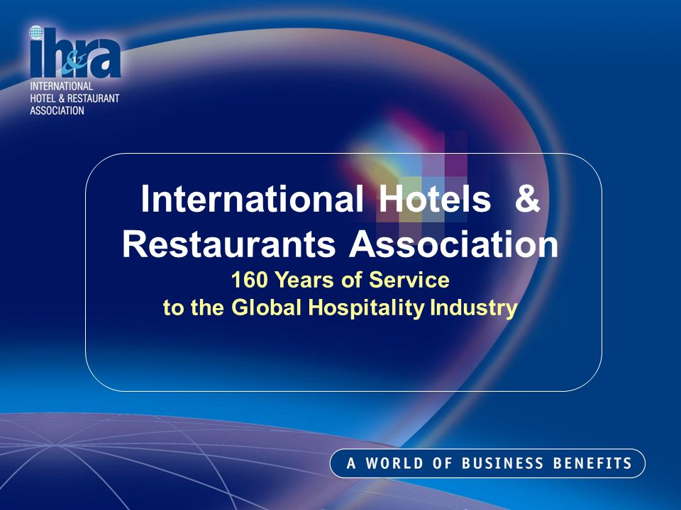 International Hotels & Restaurants Association 160 Years of Service to the Global Hospitality Industry