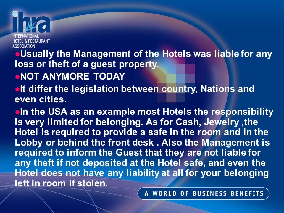Usually the Management of the Hotels was liable for any loss or theft of a guest property.