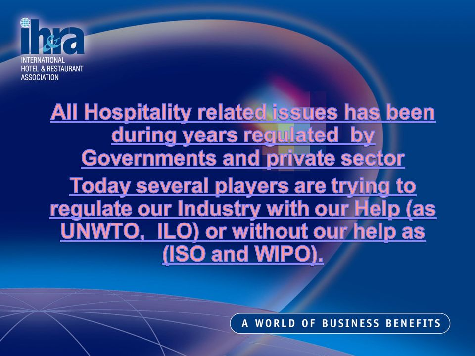 Who We Represent Through its membership network, IH&RA represents an estimated 200,000 hotels and 6 million restaurants