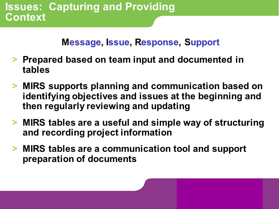 Issues: Capturing and Providing Context Message, Issue, Response, Support > Prepared based on team input and documented in tables > MIRS supports plan