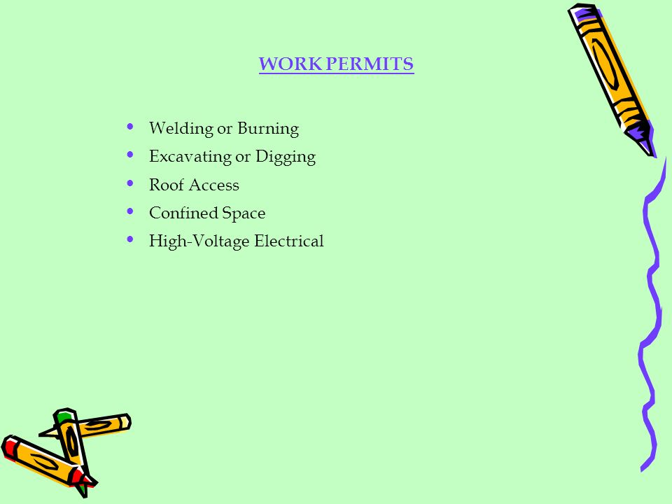 WORK PERMITS Welding or Burning Excavating or Digging Roof Access Confined Space High-Voltage Electrical