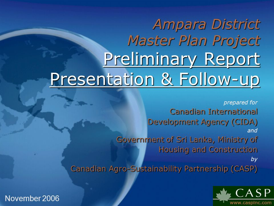 Ampara District Master Plan Project Preliminary Report Presentation & Follow-up prepared for Canadian International Development Agency (CIDA) and Gove