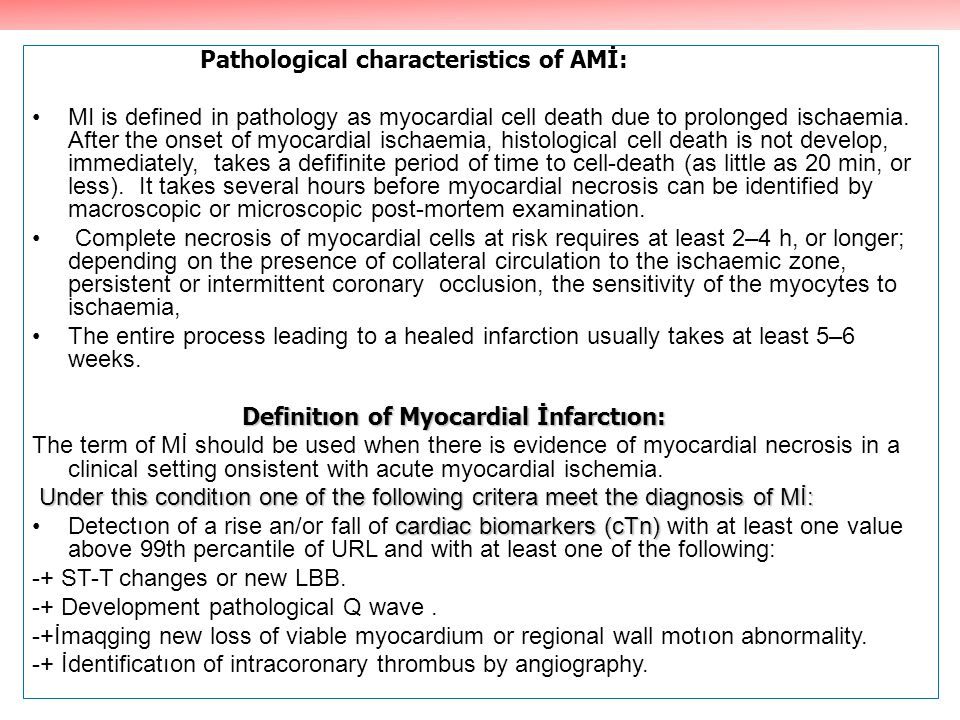 Pathological characteristics of AMİ: MI is defined in pathology as myocardial cell death due to prolonged ischaemia. After the onset of myocardial isc