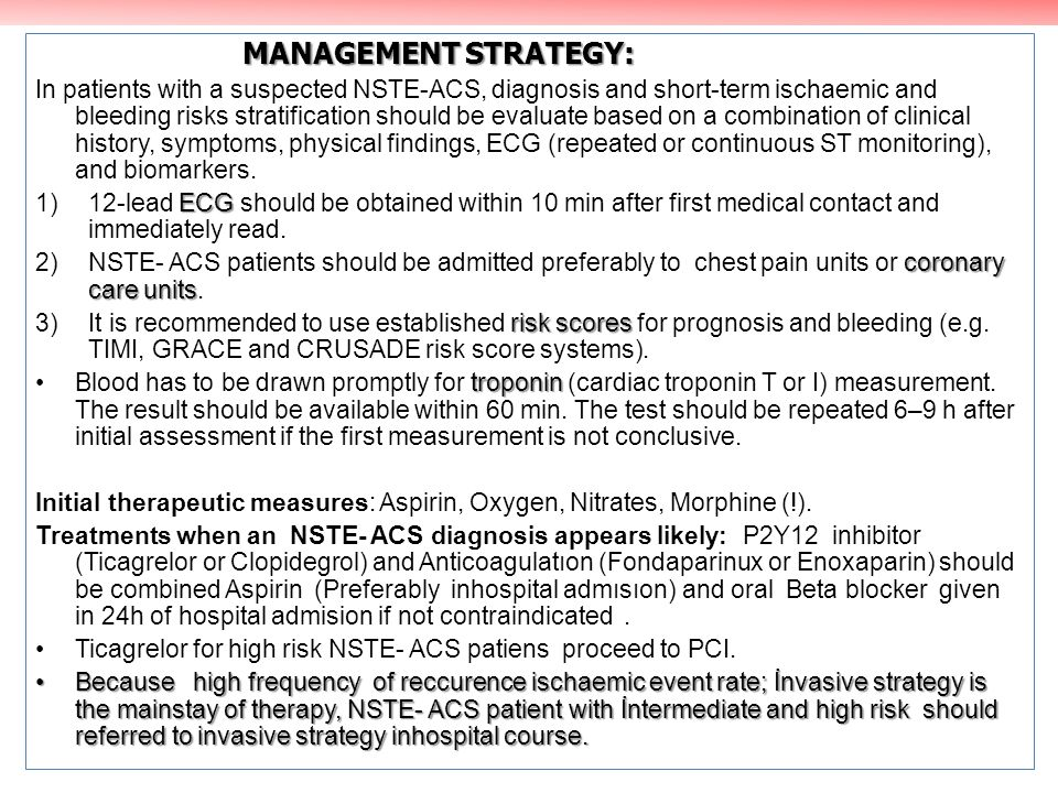 MANAGEMENT STRATEGY: In patients with a suspected NSTE-ACS, diagnosis and short-term ischaemic and bleeding risks stratification should be evaluate ba