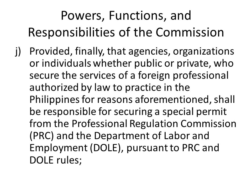 Powers, Functions, and Responsibilities of the Commission j)Provided, finally, that agencies, organizations or individuals whether public or private,