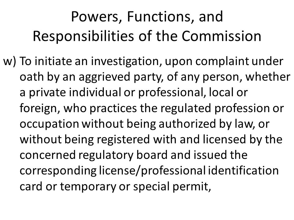 Powers, Functions, and Responsibilities of the Commission w)To initiate an investigation, upon complaint under oath by an aggrieved party, of any pers