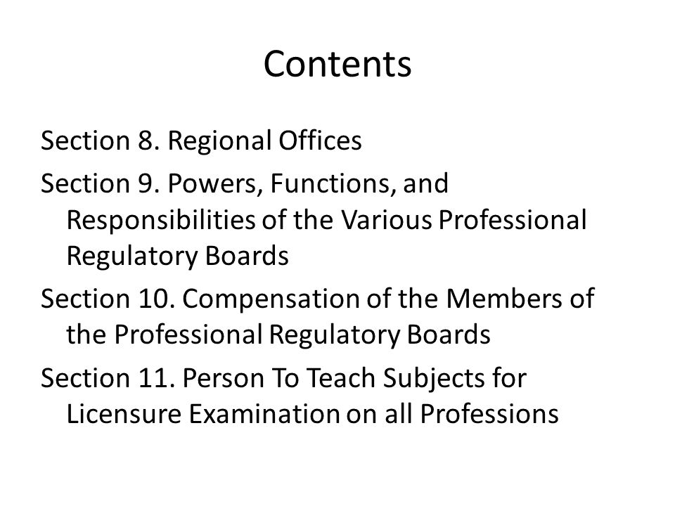 Contents Section 8. Regional Offices Section 9. Powers, Functions, and Responsibilities of the Various Professional Regulatory Boards Section 10. Comp