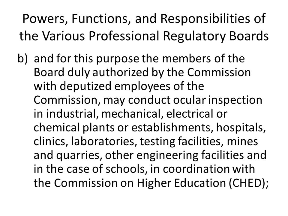 Powers, Functions, and Responsibilities of the Various Professional Regulatory Boards b) and for this purpose the members of the Board duly authorized