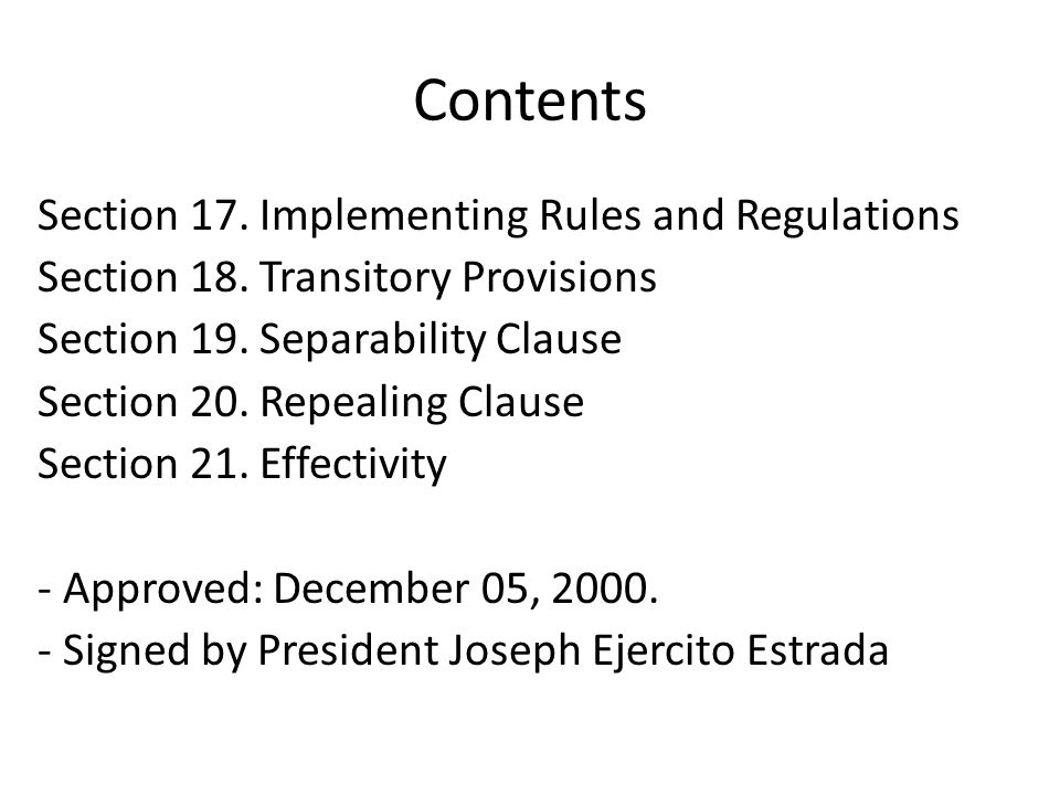 Contents Section 17. Implementing Rules and Regulations Section 18. Transitory Provisions Section 19. Separability Clause Section 20. Repealing Clause