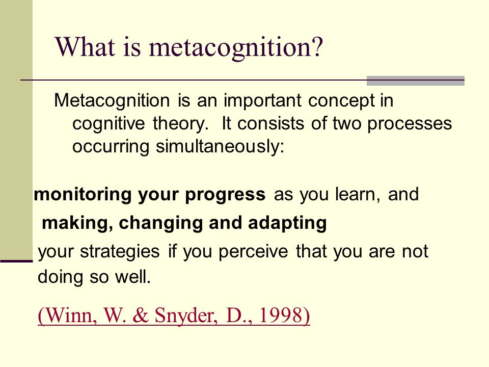 What is metacognition? Metacognition is an important concept in cognitive theory. It consists of two processes occurring simultaneously: monitoring yo