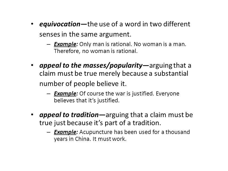 equivocationthe use of a word in two different senses in the same argument.