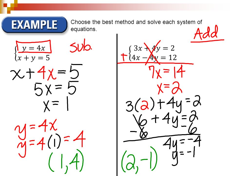 Choose the best method and solve each system of equations.